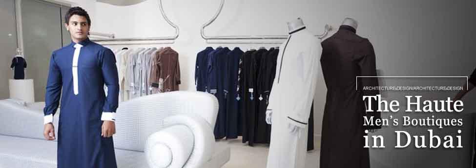 fahsion Boutiques The Haute Men's fahsion Boutiques in Dubai Slider Blog EAU 19dic