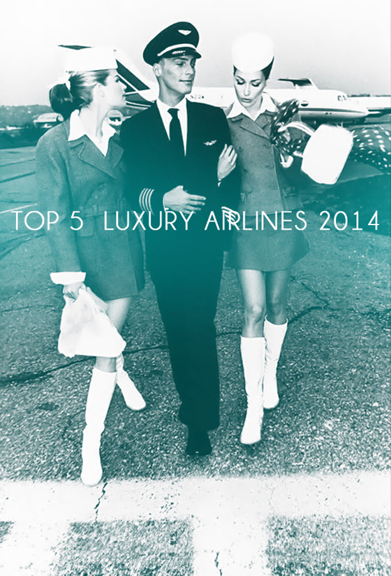 TOP 5 LUXURY AIRLINES 2014 TOP 5 LUXURY AIRLINES 2014