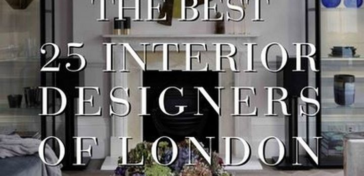 The Ebook Best 25 Interior Designers in London is Up to Download The Ebook Best 25 Interior Designers in London is Up to Download 1 720x350